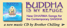Buddha Is My Refuge: New Dharma Songs for the Contemporary Sangha - Brother ChiSing