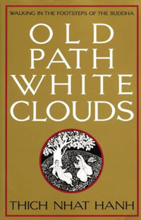 Thich Nhat Hanh: Old Path White Clouds