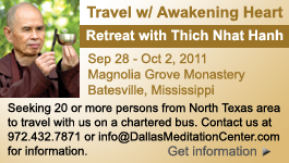 Travel with Awakening Heart to Thich Nhat Hanh's retreat Sep 28 - Oct 2, 2011. Contact us for arrangements